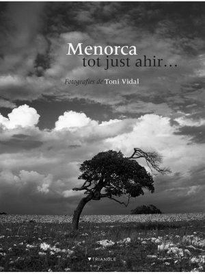 «Menorca tot just ahir...»